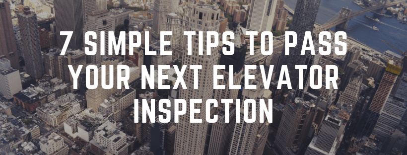 7 simple tips to pass your elevator inspection