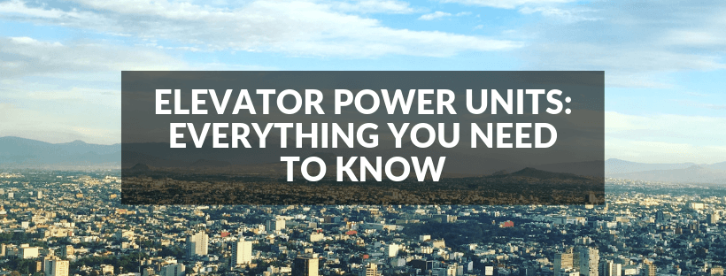 Elevator Power Units: Everything You Need to Know