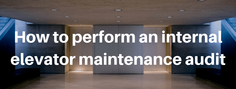 Elevator maintenance audit