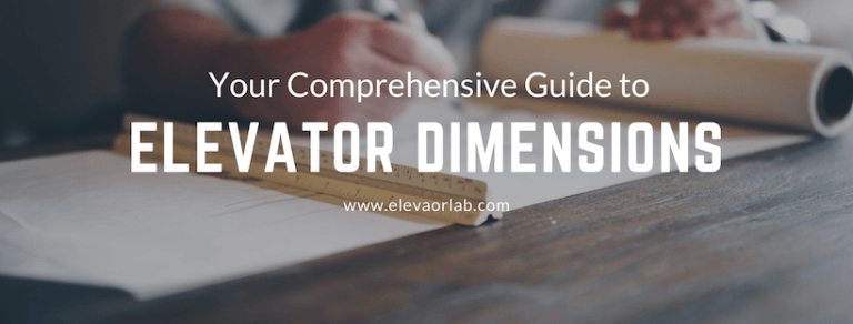 Your Comprehensive Guide to Elevator Dimensions