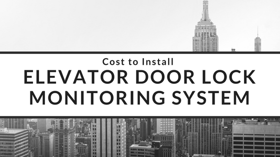 Cost To Install An Elevator Door Lock Monitoring System Elevatorlab