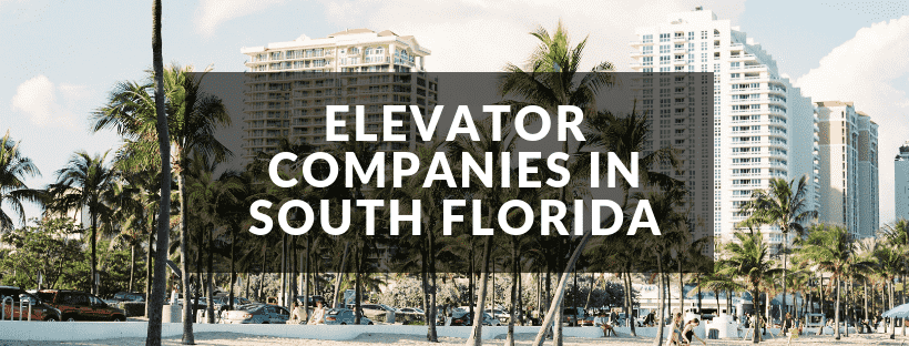 Best Elevator Companies in South Florida