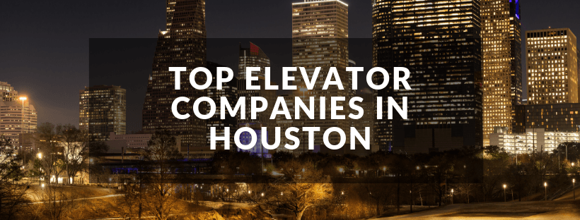Top Elevator Companies in Houston